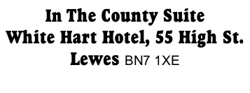 In The County Suite White Hart Hotel, 55 High St.  Lewes BN7 1XE